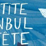 """10e Edition de """"La Petite Istanbul en Fête"""""""
